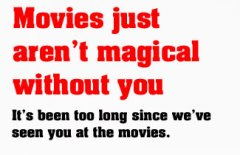 Movies just aren't magical without you